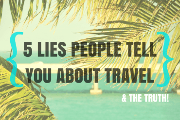 5-lies-people-tell-you-about-travel-12-1