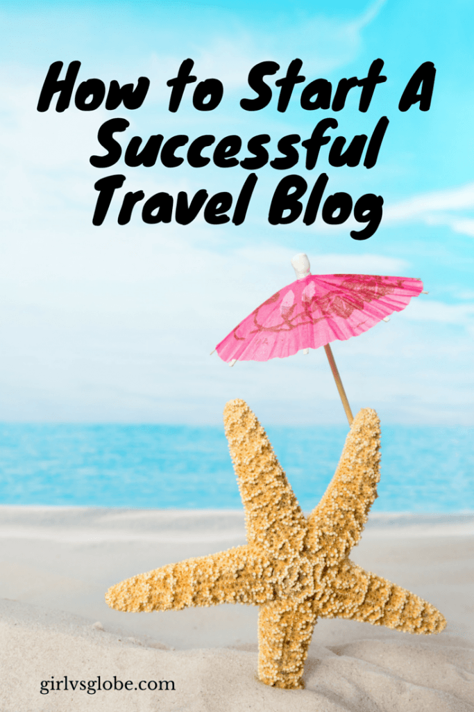 How to Start A Successful Travel Blog