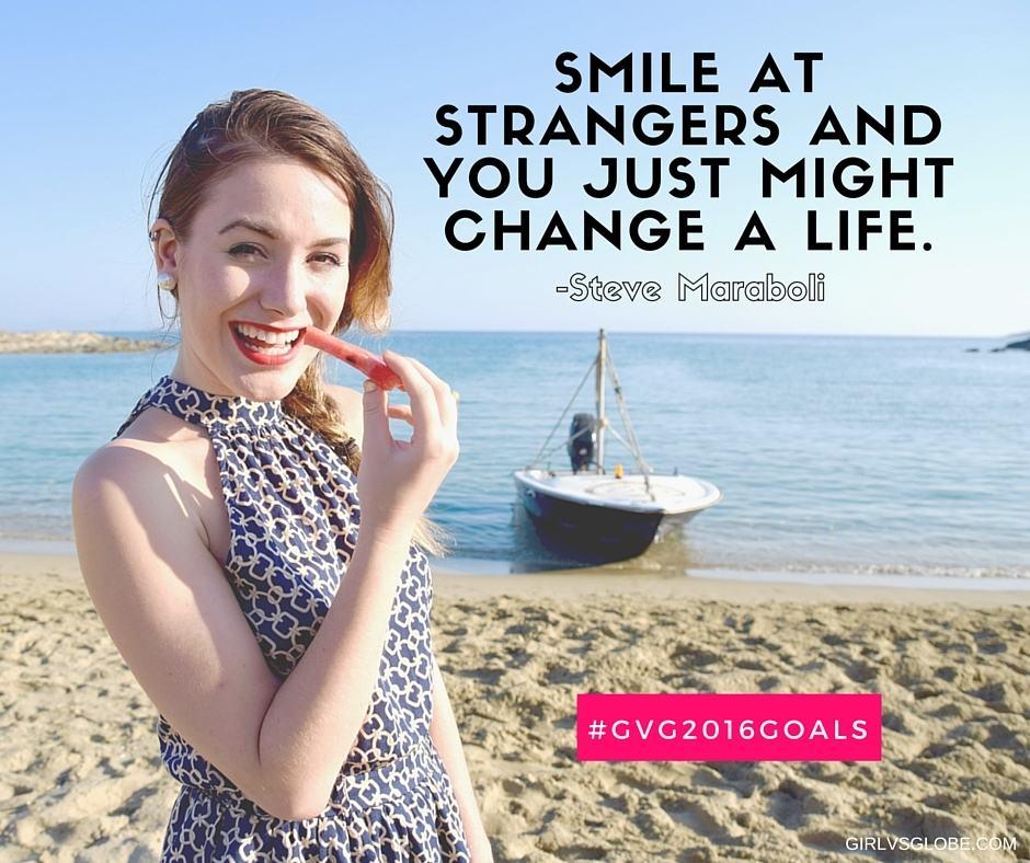 smile at strangers #gvg2016goals
