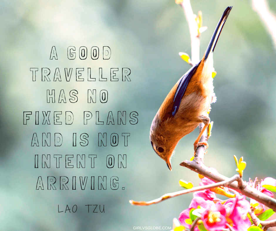 A good traveler has no fixed plans and