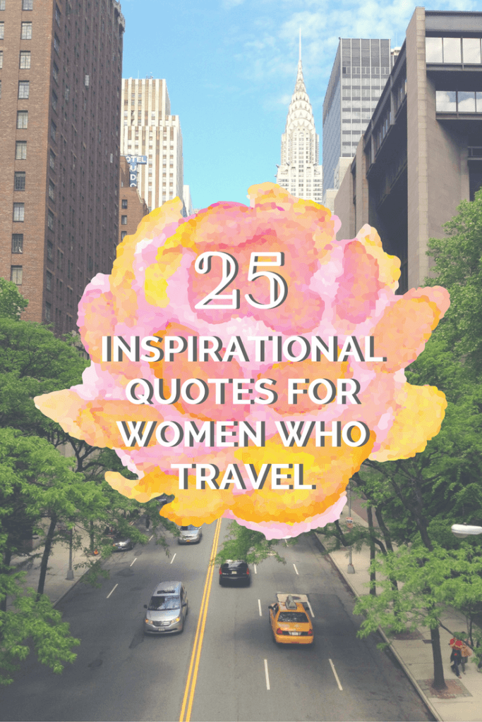 25 Inspirational Quotes For Women Who Travel Girl Vs Globe